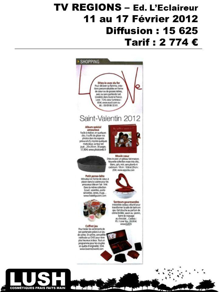 TV REGIONS – Ed. LEclaireur 11 au 17 Février 2012 Diffusion : 15 625 Tarif : 2 774