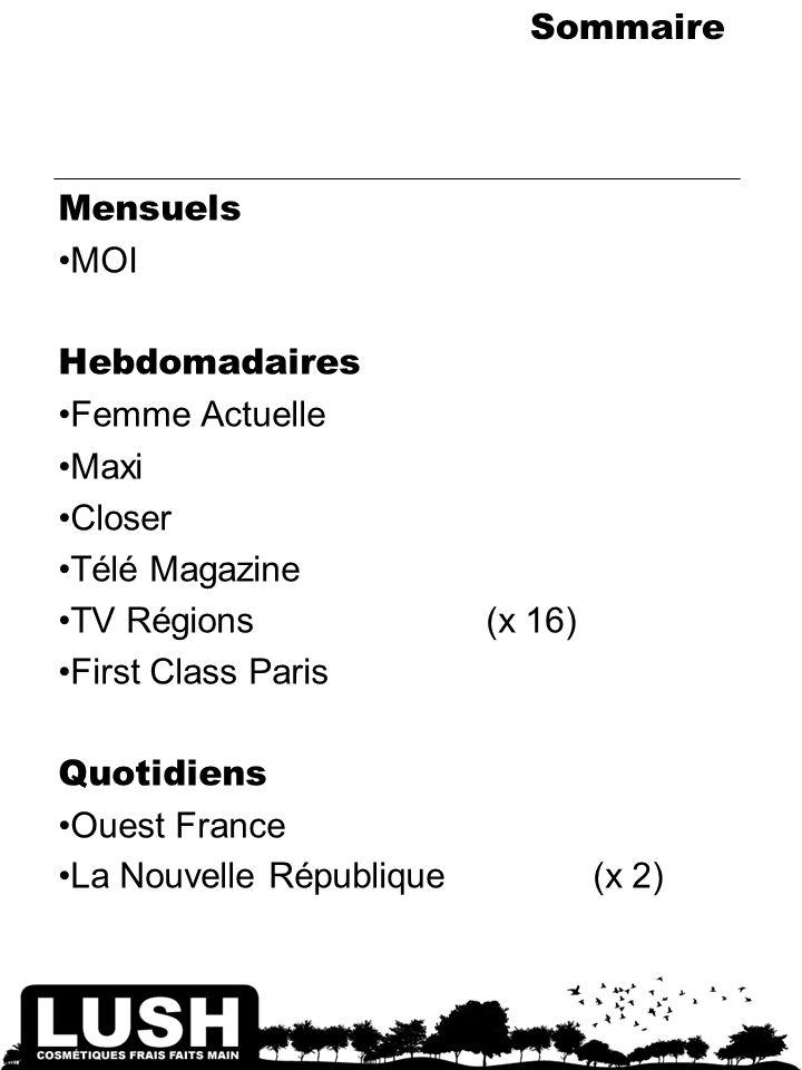 Sommaire Mensuels MOI Hebdomadaires Femme Actuelle Maxi Closer Télé Magazine TV Régions (x 16) First Class Paris Quotidiens Ouest France La Nouvelle République(x 2)