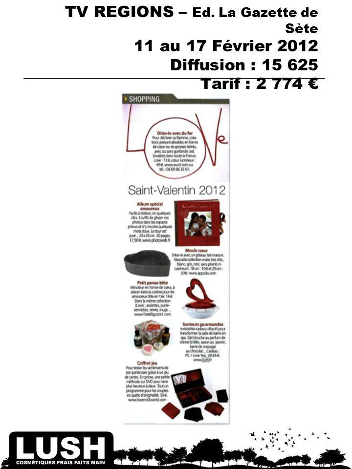 TV REGIONS – Ed. La Gazette de Sète 11 au 17 Février 2012 Diffusion : 15 625 Tarif : 2 774
