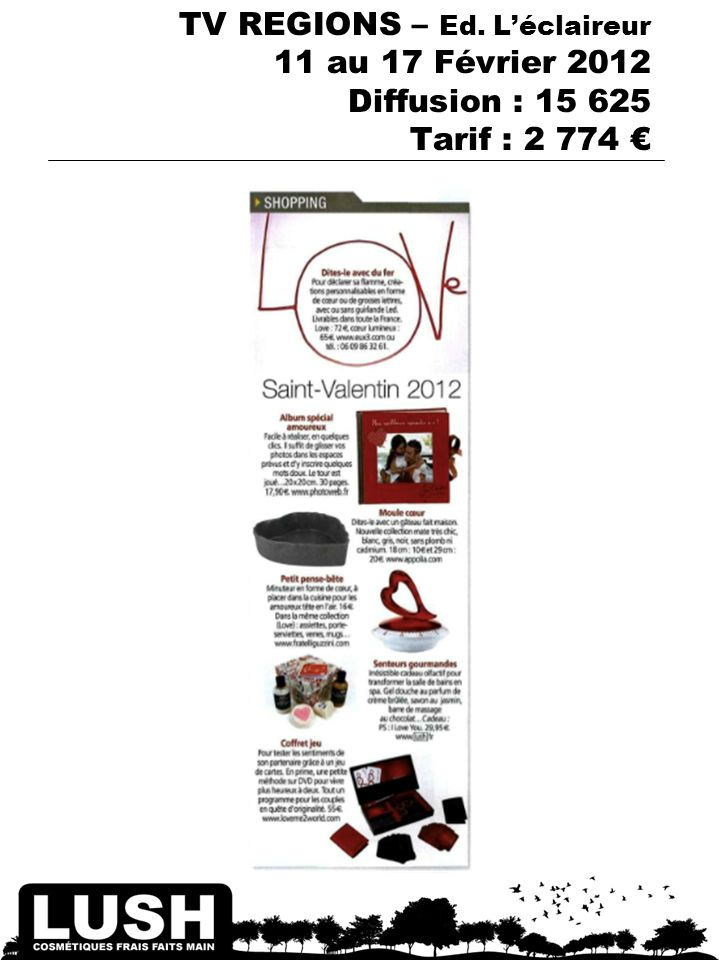 TV REGIONS – Ed. Léclaireur 11 au 17 Février 2012 Diffusion : 15 625 Tarif : 2 774