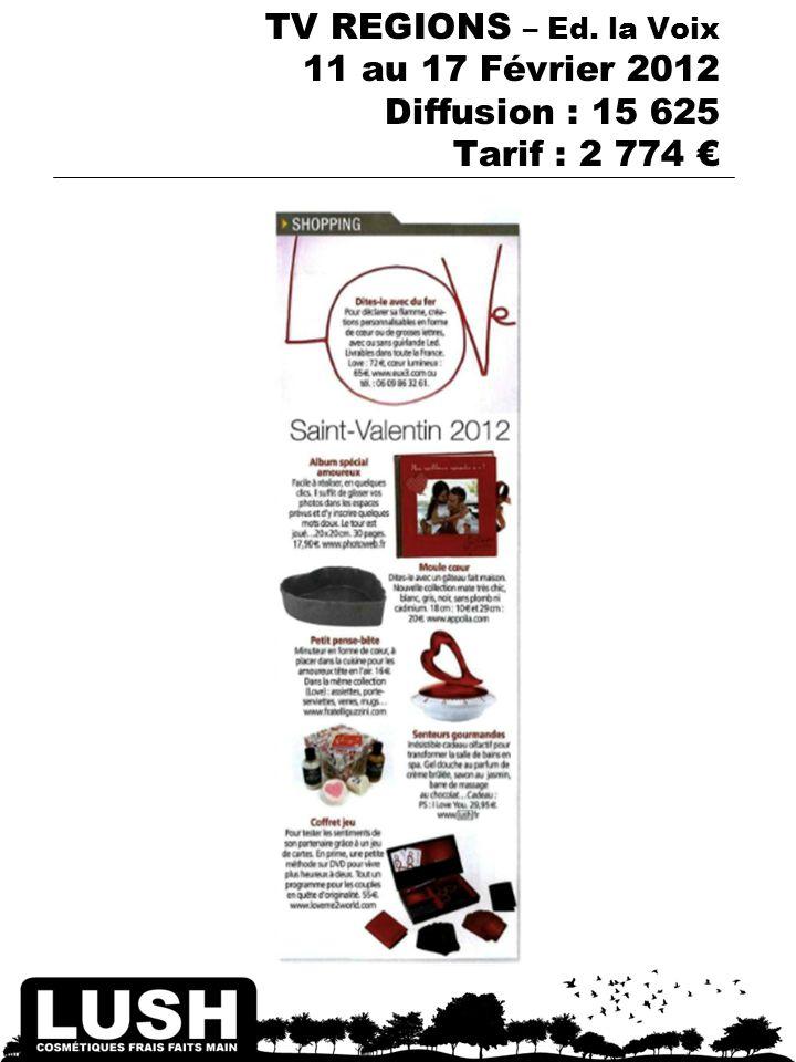TV REGIONS – Ed. la Voix 11 au 17 Février 2012 Diffusion : 15 625 Tarif : 2 774