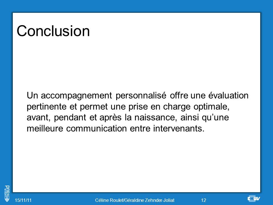 Conclusion Un accompagnement personnalisé offre une évaluation pertinente et permet une prise en charge optimale, avant, pendant et après la naissance