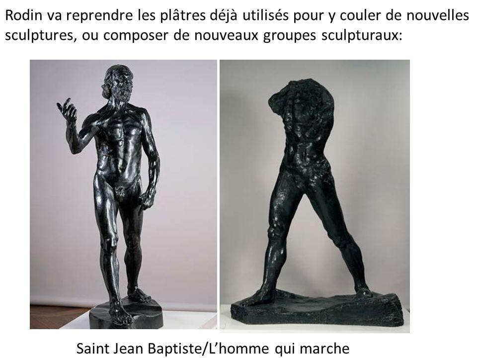 Rodin va reprendre les plâtres déjà utilisés pour y couler de nouvelles sculptures, ou composer de nouveaux groupes sculpturaux: Saint Jean Baptiste/L