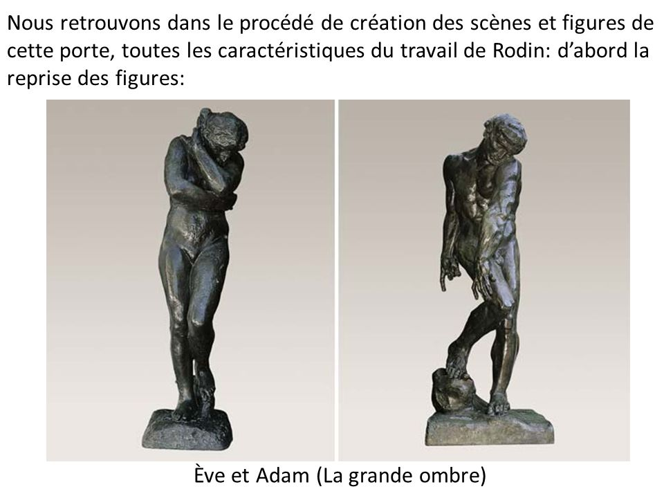 Nous retrouvons dans le procédé de création des scènes et figures de cette porte, toutes les caractéristiques du travail de Rodin: dabord la reprise d