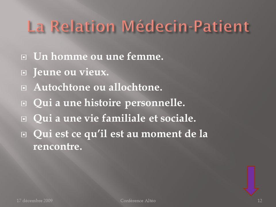 Quelle que soit le type de relation, le patient est toujours celui qui souffre.