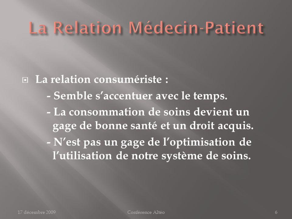 Le dénominateur commun : - Rencontre dun patient qui consulte 2 à 3 fois par an et pour qui la consultation est un moment exceptionnel.