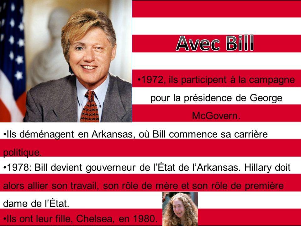 1972, ils participent à la campagne pour la présidence de George McGovern. Ils déménagent en Arkansas, où Bill commence sa carrière politique. Ils ont