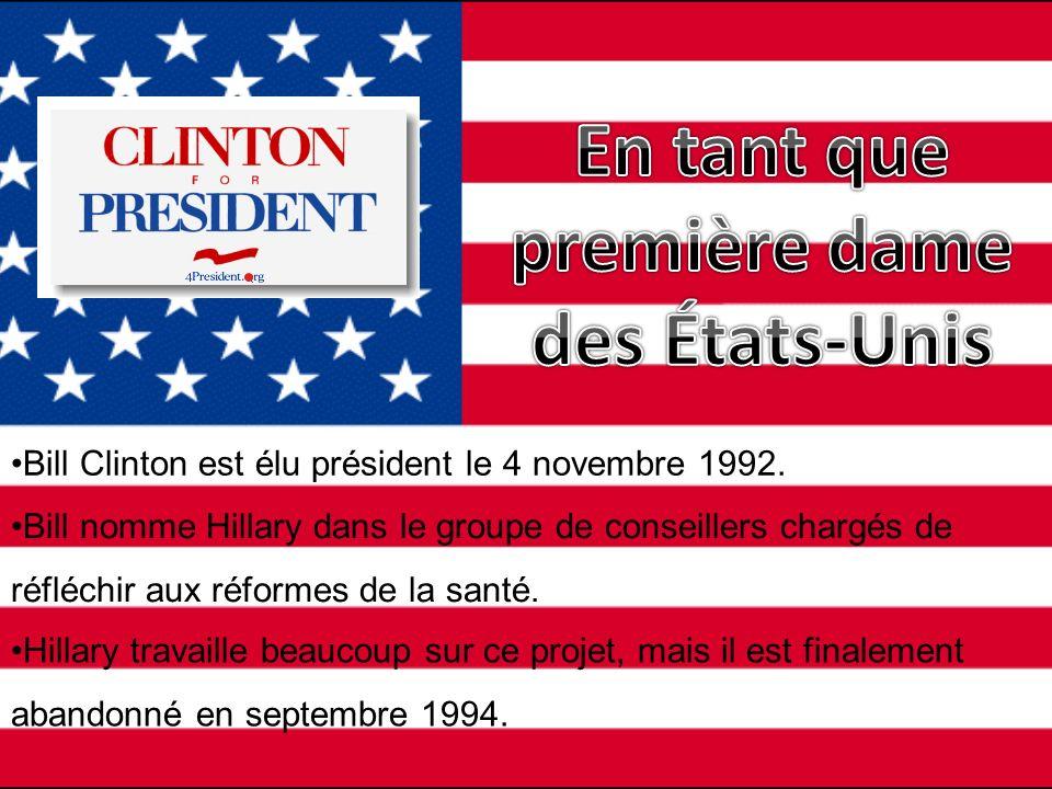 Bill Clinton est élu président le 4 novembre 1992. Bill nomme Hillary dans le groupe de conseillers chargés de réfléchir aux réformes de la santé. Hil
