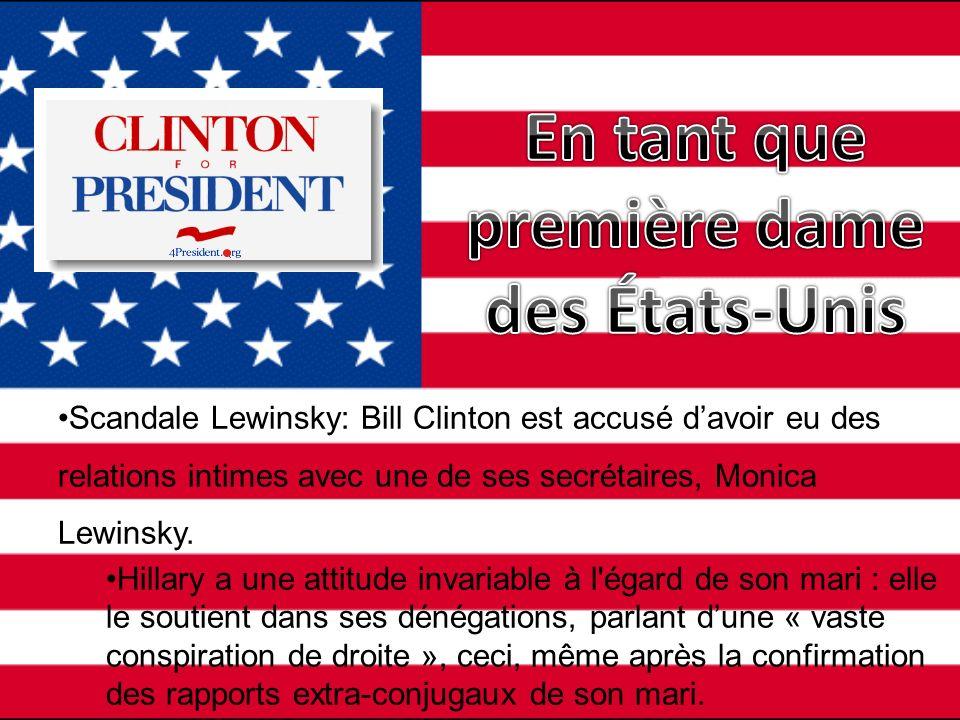 Scandale Lewinsky: Bill Clinton est accusé davoir eu des relations intimes avec une de ses secrétaires, Monica Lewinsky. Hillary a une attitude invari