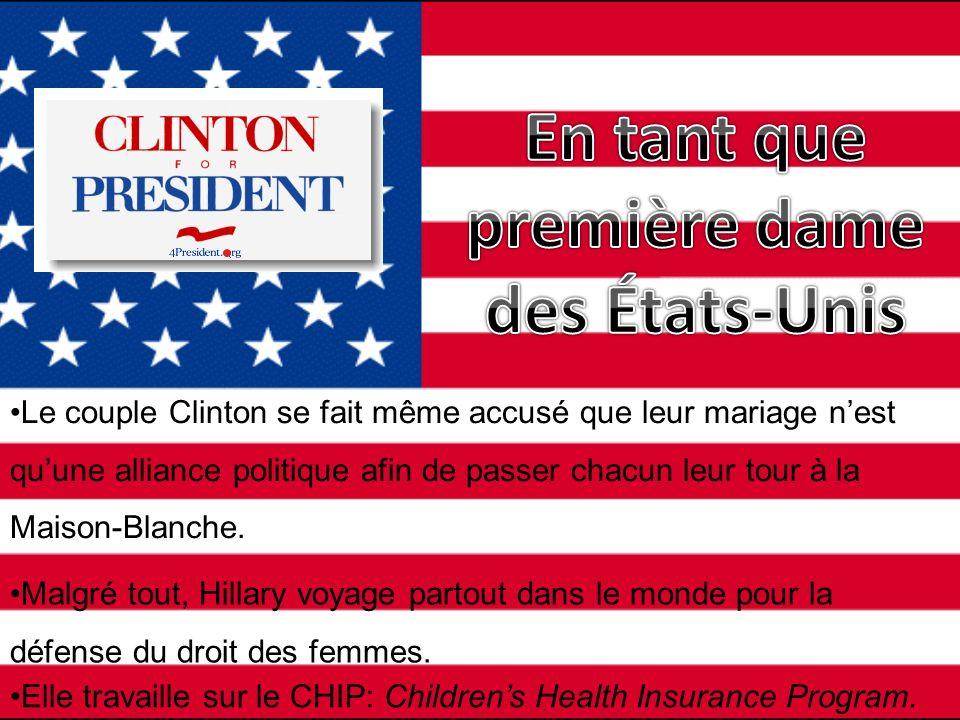 Le couple Clinton se fait même accusé que leur mariage nest quune alliance politique afin de passer chacun leur tour à la Maison-Blanche. Malgré tout,