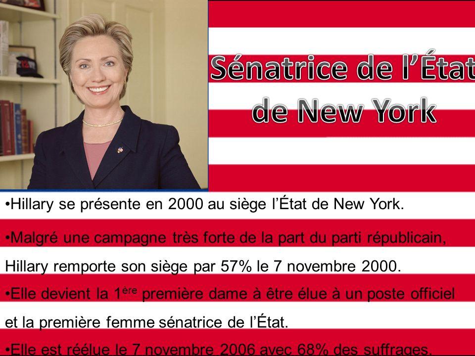 Hillary se présente en 2000 au siège lÉtat de New York. Malgré une campagne très forte de la part du parti républicain, Hillary remporte son siège par