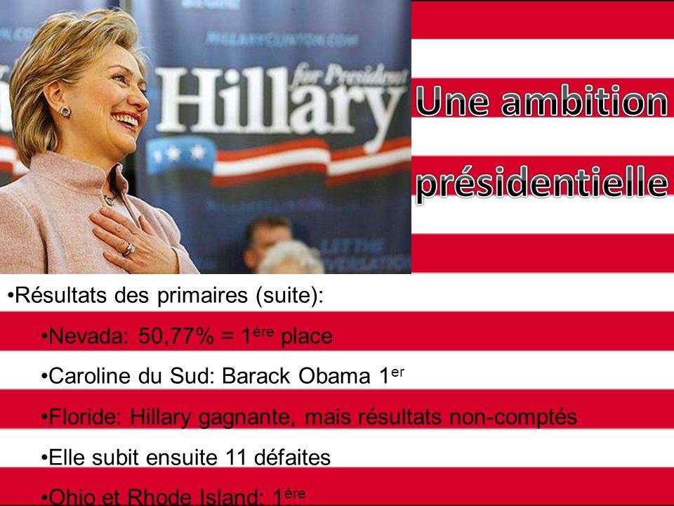 Résultats des primaires (suite): Nevada: 50,77% = 1 ère place Caroline du Sud: Barack Obama 1 er Floride: Hillary gagnante, mais résultats non-comptés