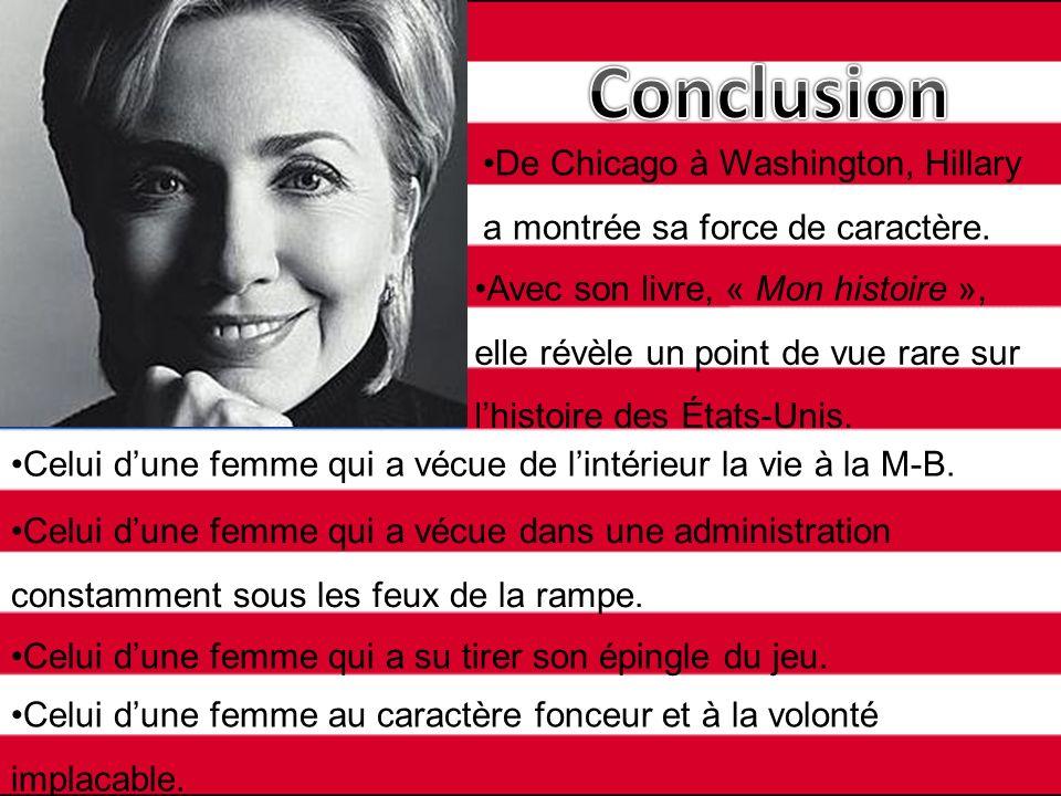 De Chicago à Washington, Hillary a montrée sa force de caractère. Avec son livre, « Mon histoire », elle révèle un point de vue rare sur lhistoire des