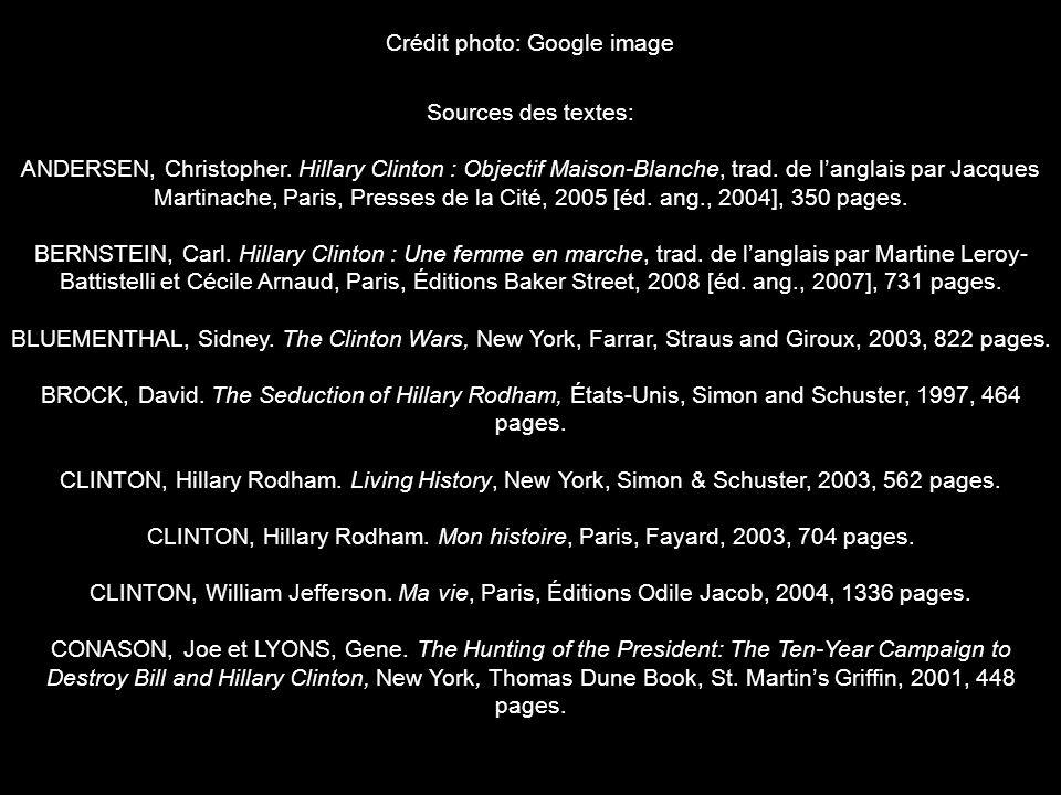 Crédit photo: Google image Sources des textes: ANDERSEN, Christopher. Hillary Clinton : Objectif Maison-Blanche, trad. de langlais par Jacques Martina