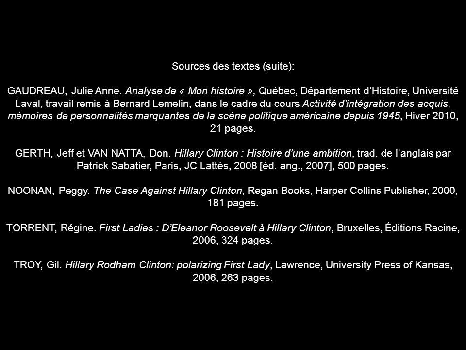 Sources des textes (suite): GAUDREAU, Julie Anne. Analyse de « Mon histoire », Québec, Département dHistoire, Université Laval, travail remis à Bernar