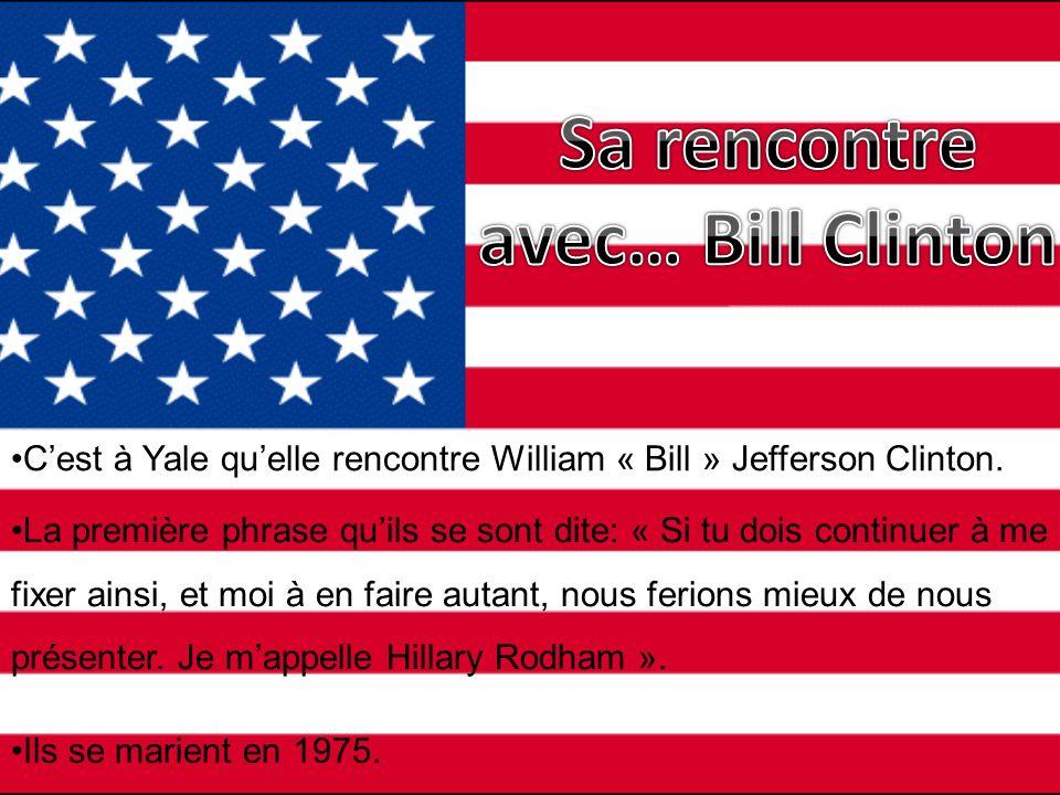 Cest à Yale quelle rencontre William « Bill » Jefferson Clinton. La première phrase quils se sont dite: « Si tu dois continuer à me fixer ainsi, et mo