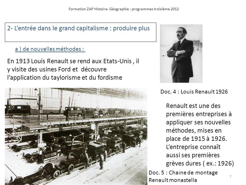 Formation ZAP Histoire- Géographie : programmes troisième 2012 2- Lentrée dans le grand capitalisme : produire plus Doc. 4 : Louis Renault 1926 En 191