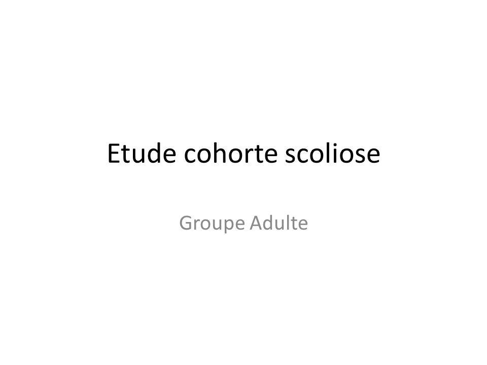 Etude cohorte scoliose Groupe Adulte
