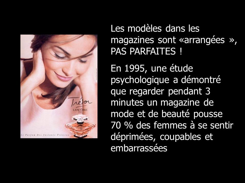 Les modèles dans les magazines sont «arrangées », PAS PARFAITES .