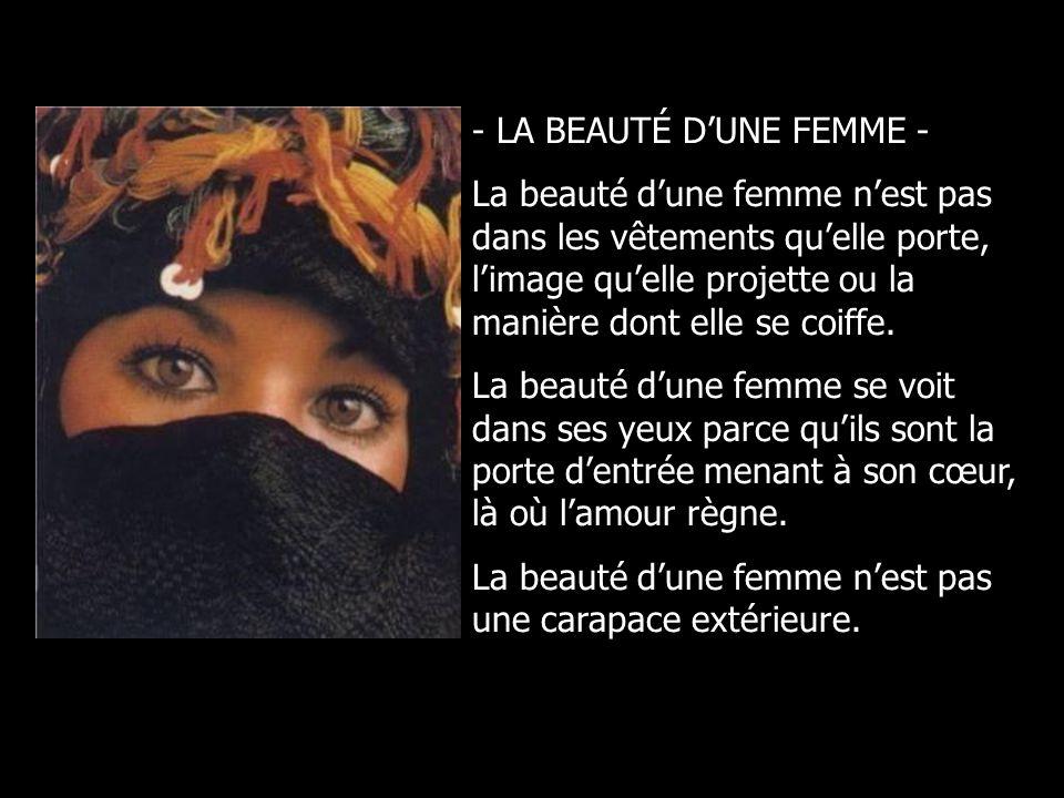 - LA BEAUTÉ DUNE FEMME - La beauté dune femme nest pas dans les vêtements quelle porte, limage quelle projette ou la manière dont elle se coiffe.