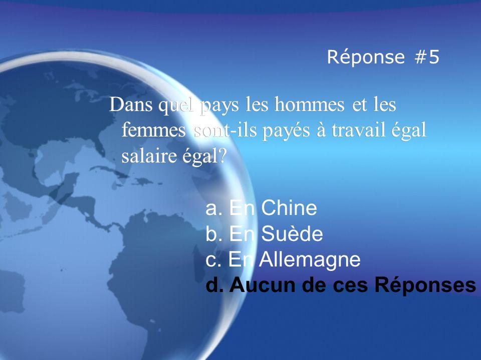 Réponse #5 Dans quel pays les hommes et les femmes sont-ils payés à travail égal salaire égal.