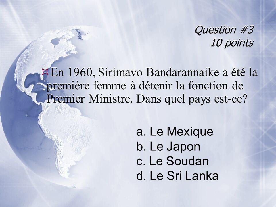 Réponse #3 En 1960, Sirimavo Bandarannaike a été la première femme à détenir la fonction de Premier Ministre.