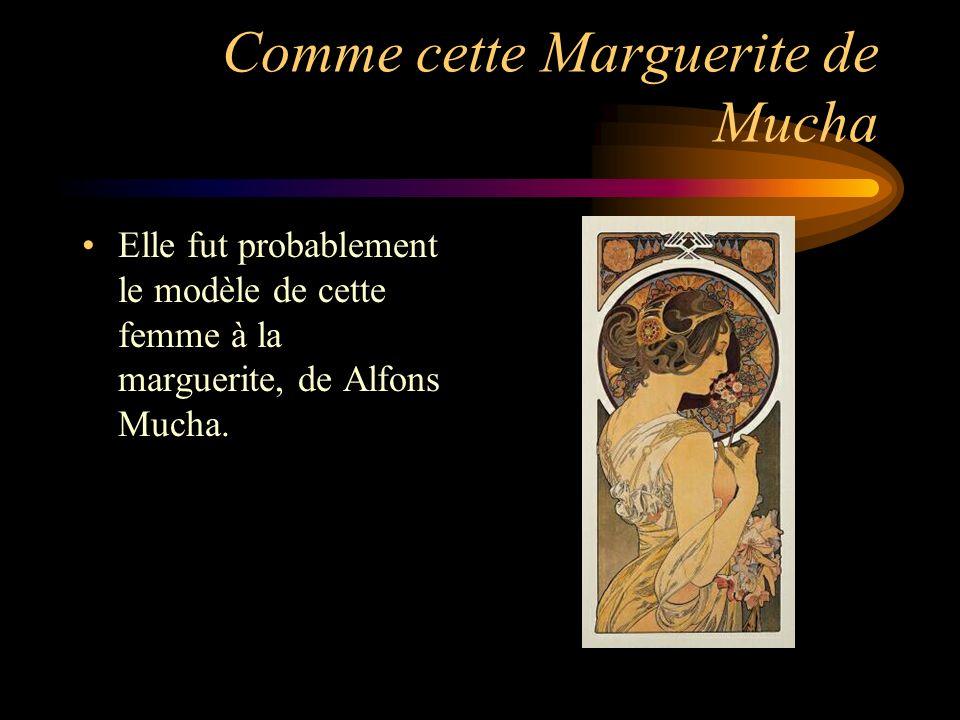 Comme cette Marguerite de Mucha Elle fut probablement le modèle de cette femme à la marguerite, de Alfons Mucha.
