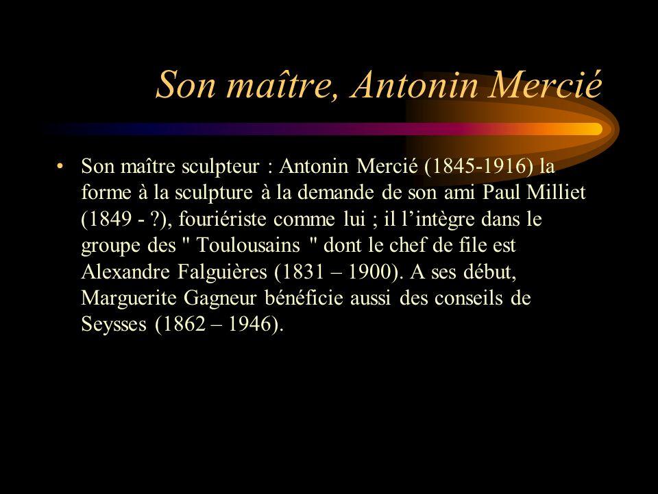 Son maître, Antonin Mercié Son maître sculpteur : Antonin Mercié (1845-1916) la forme à la sculpture à la demande de son ami Paul Milliet (1849 - ?),