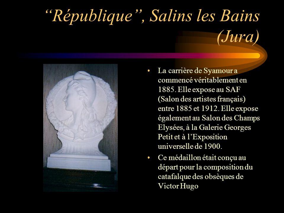 République, Salins les Bains (Jura) La carrière de Syamour a commencé véritablement en 1885. Elle expose au SAF (Salon des artistes français) entre 18