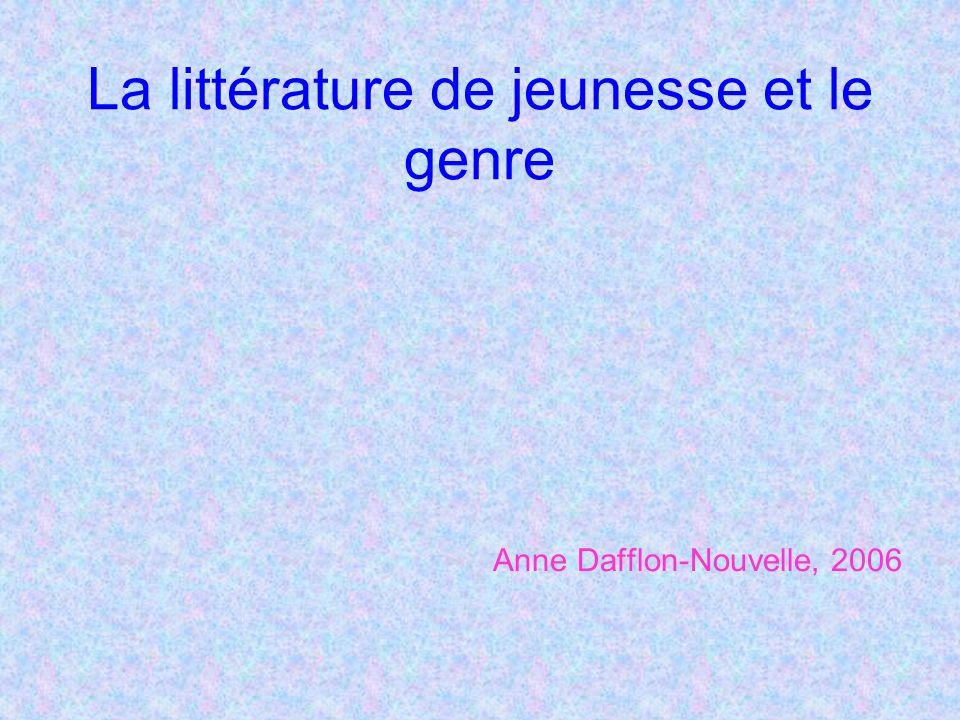 La littérature de jeunesse et le genre Anne Dafflon-Nouvelle, 2006
