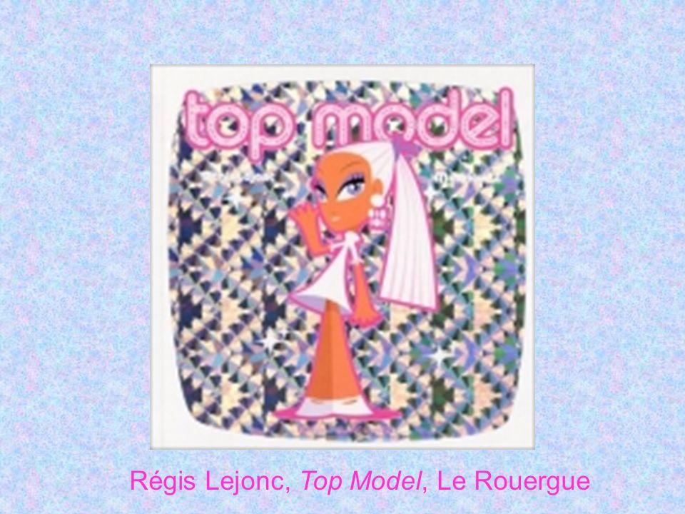 Régis Lejonc, Top Model, Le Rouergue