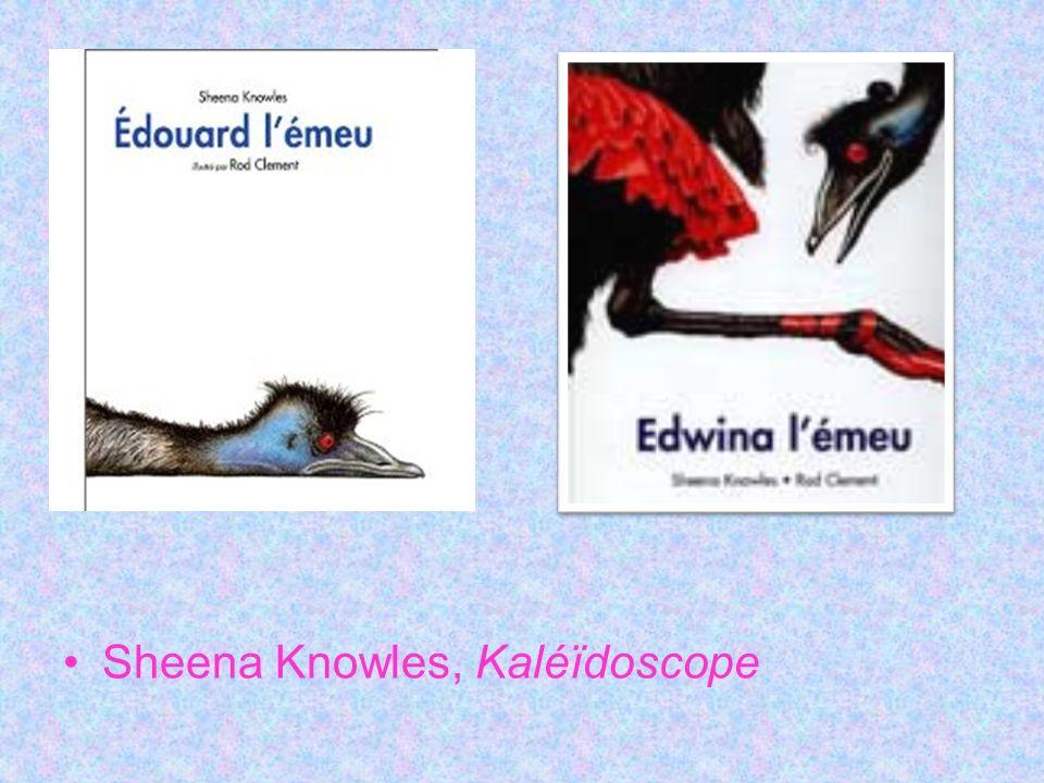 Sheena Knowles, Kaléïdoscope