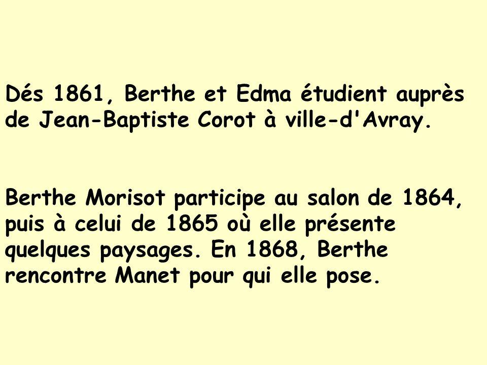 Dés 1861, Berthe et Edma étudient auprès de Jean-Baptiste Corot à ville-d Avray.
