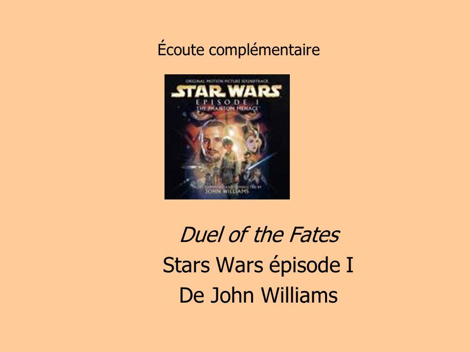 Écoute complémentaire Duel of the Fates Stars Wars épisode I De John Williams