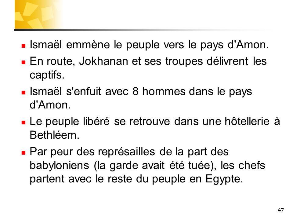 47 Ismaël emmène le peuple vers le pays d Amon.