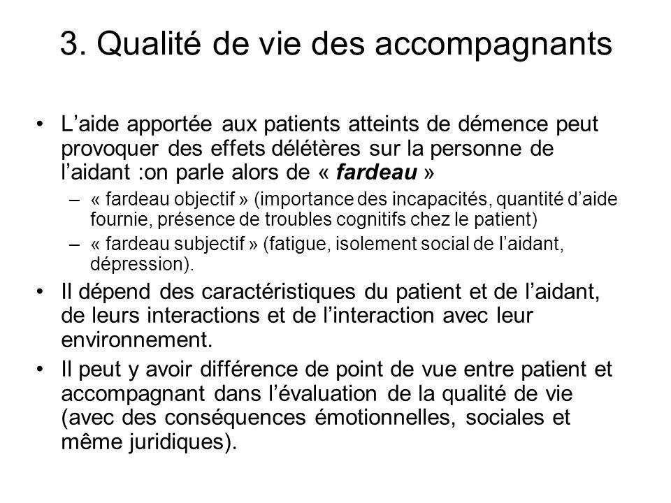 3. Qualité de vie des accompagnants Laide apportée aux patients atteints de démence peut provoquer des effets délétères sur la personne de laidant :on
