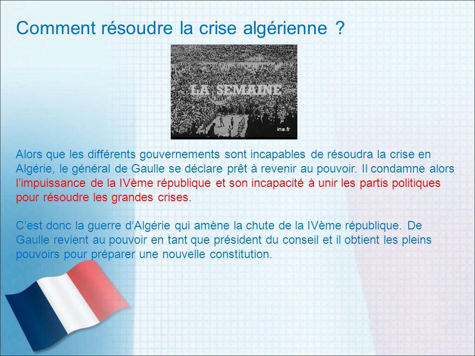 Comment résoudre la crise algérienne ? Alors que les différents gouvernements sont incapables de résoudra la crise en Algérie, le général de Gaulle se