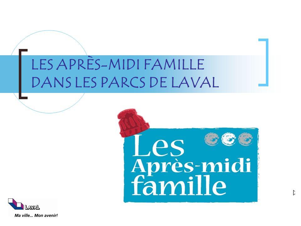 LES APRÈS-MIDI FAMILLE DANS LES PARCS DE LAVAL