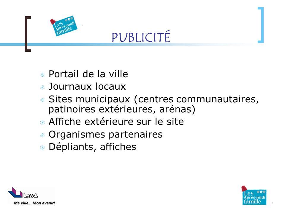 PUBLICITÉ Portail de la ville Journaux locaux Sites municipaux (centres communautaires, patinoires extérieures, arénas) Affiche extérieure sur le site