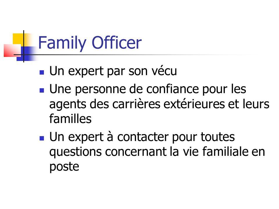 Family Officer Un expert par son vécu Une personne de confiance pour les agents des carrières extérieures et leurs familles Un expert à contacter pour
