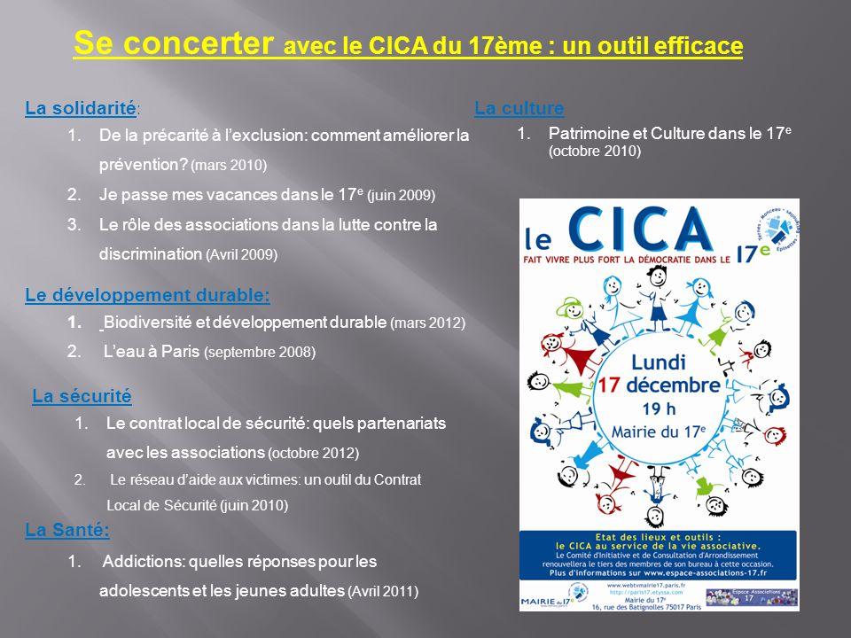 Se concerter avec le CICA du 17ème : un outil efficace La sécurité 1.Le contrat local de sécurité: quels partenariats avec les associations (octobre 2012) 2.