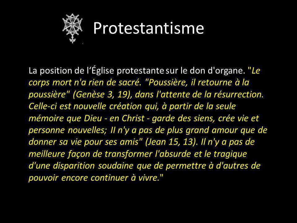 Protestantisme La position de lÉglise protestante sur le don d organe.
