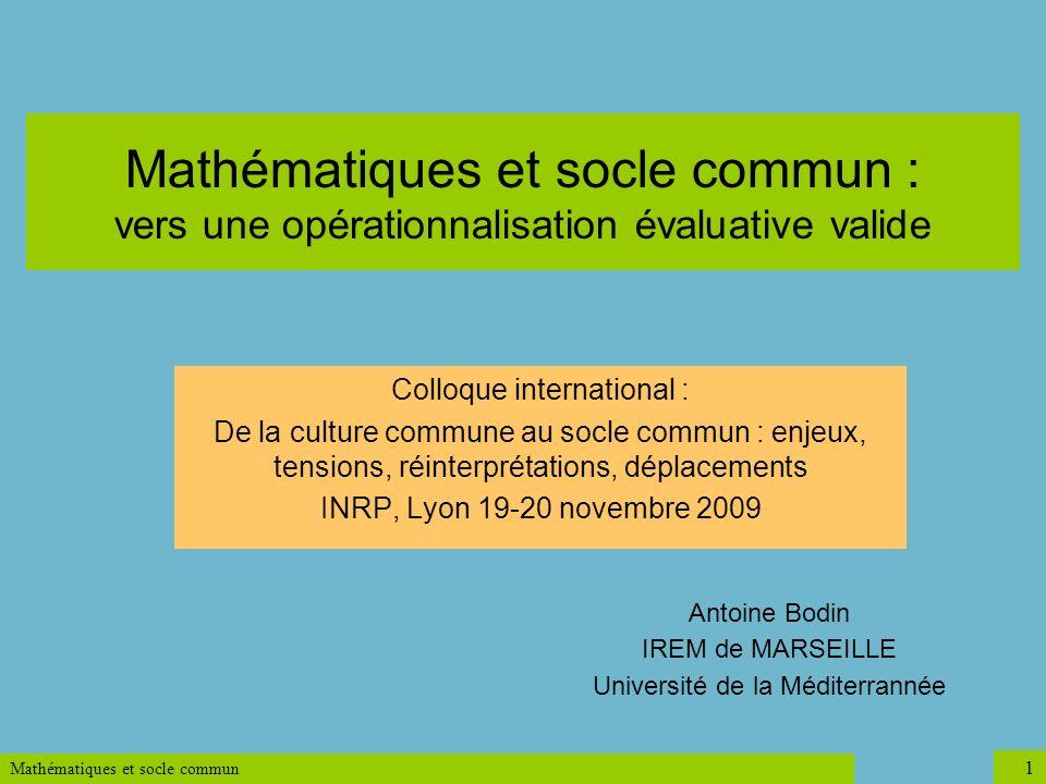 Mathématiques et socle commun 32 IREM de Marseille Université de la Méditerranée Société mathématique européenne (EMS) Reference Levels in School Mathematics Education in Europe http://www.emis.de/projects/Ref/ Antoine BODIN : antoinebodin@mac.comantoinebodin@mac.com Site Internet : http://web.mac.com/antoinebodin http://web.mac.com/antoinebodin
