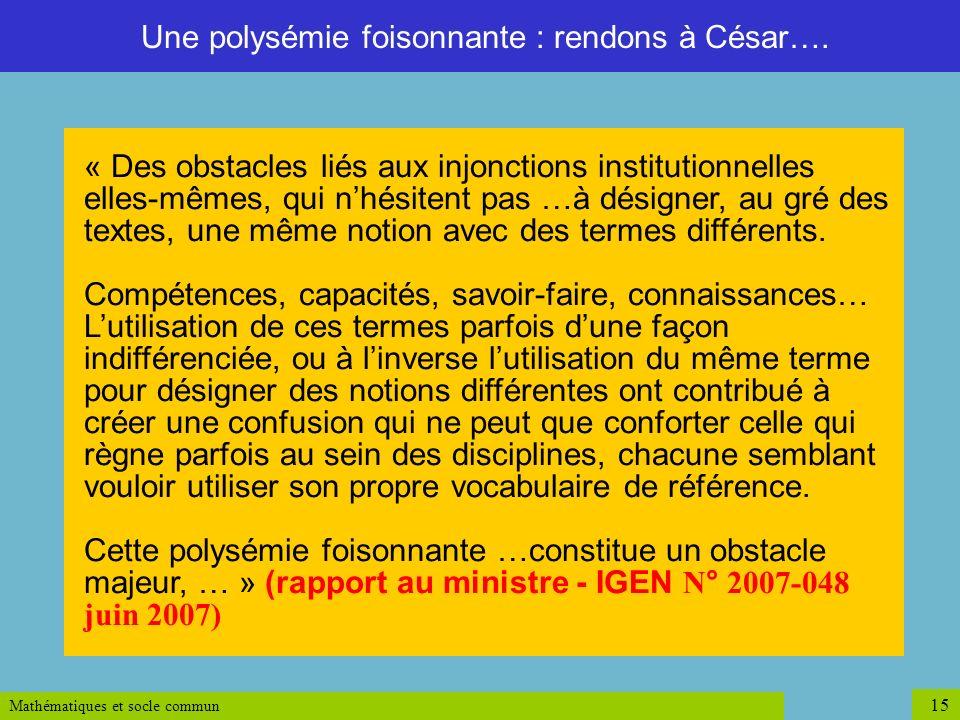 Mathématiques et socle commun 15 « Des obstacles liés aux injonctions institutionnelles elles-mêmes, qui nhésitent pas …à désigner, au gré des textes,