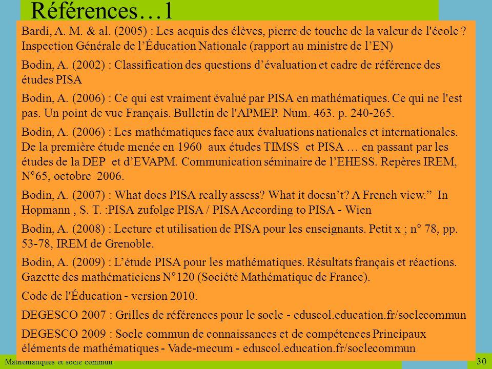 Mathématiques et socle commun 30 Références…1 Bardi, A. M. & al. (2005) : Les acquis des élèves, pierre de touche de la valeur de l'école ? Inspection
