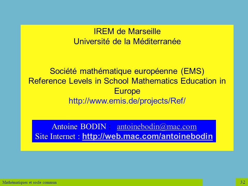 Mathématiques et socle commun 32 IREM de Marseille Université de la Méditerranée Société mathématique européenne (EMS) Reference Levels in School Math