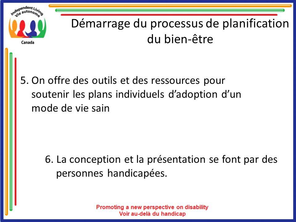 Démarrage du processus de planification du bien-être 5.On offre des outils et des ressources pour soutenir les plans individuels dadoption dun mode de