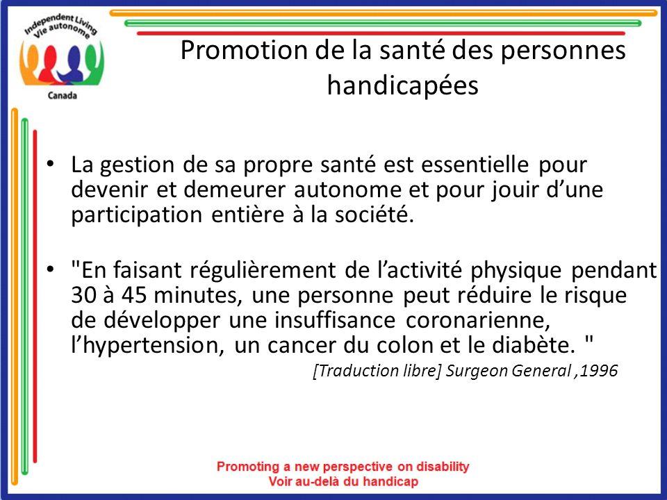 Promotion de la santé des personnes handicapées La gestion de sa propre santé est essentielle pour devenir et demeurer autonome et pour jouir dune par