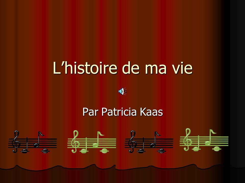 Lhistoire de ma vie Par Patricia Kaas