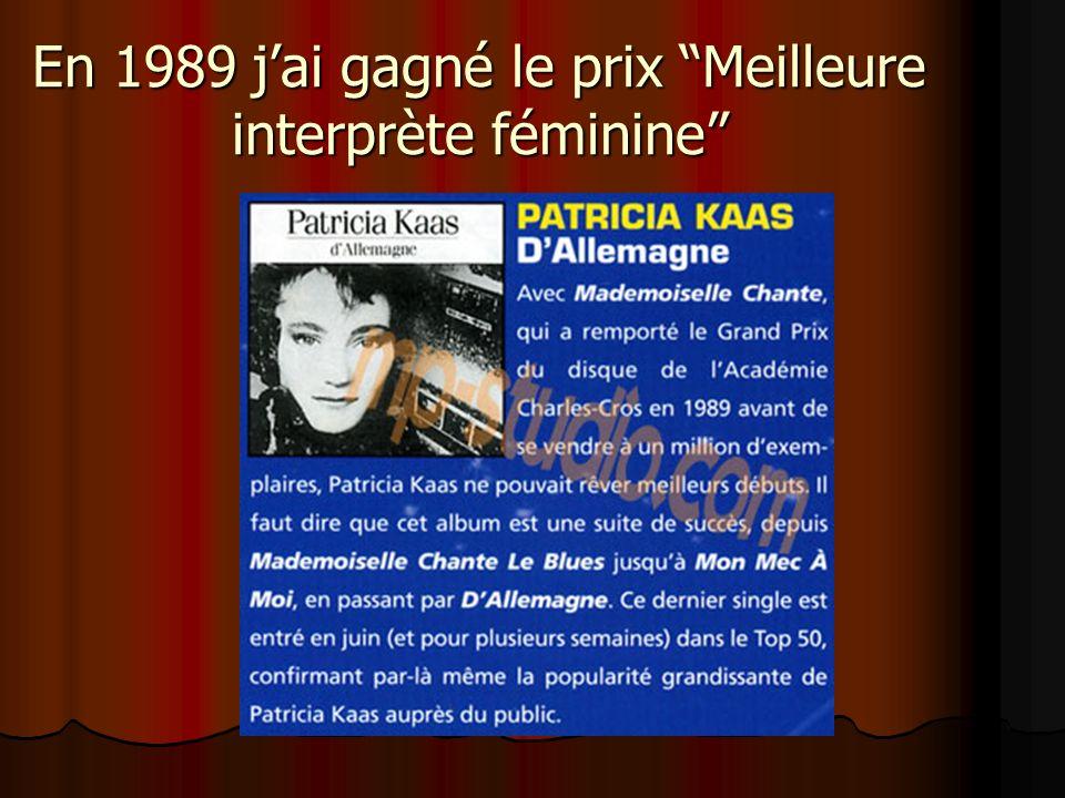 En 1989 jai gagné le prix Meilleure interprète féminine